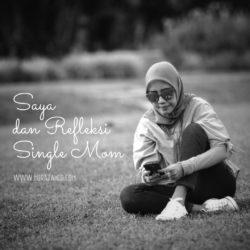 Saya dan Refleksi Single Mom