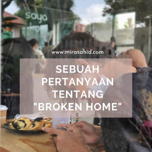 Sebuah Pertanyaan Tentang Broken Home